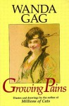 Growing Pains: Diaries And Drawings From The Years 1908-17 - Wanda Gág, Wanda Gág