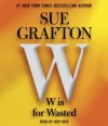 W is For Wasted: Kinsey Millhone Mystery (Kinsey Millhone, #23) - Sue Grafton, Judy Kaye