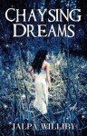 Chaysing Dreams (Chaysing Trilogy) - Jalpa Williby