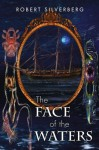 The Face of the Waters - Robert Silverberg