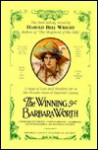 The Winning of Barbara Worth - Harold Bell Wright, Quentin Burke