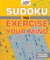 Sudoku to Exercise Your Mind - Frank Longo