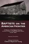 Baptists on the American Frontier - Chester Raymond Young, John Taylor