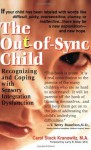 The Out-of-Sync Child - Carol Stock Kranowitz, Larry B. Silver