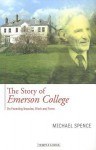 The Story of Emerson College: Its Founding Impulse, Work and Form - Michael Spence