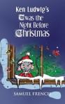 Ken Ludwig's 'Twas the Night Before Christmas - Ken Ludwig