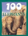 100 Things You Should Know About Elephants - Camilla De la Bédoyère