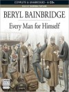 Every Man For Himself (MP3 Book) - Beryl Bainbridge, Dominic Taylor