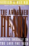 The Awakened Heart - Gerald G. May