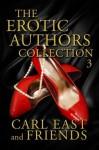 The Erotic Authors Collection 3 - Carl East, P.J. Adams, Saffron Sands, Lexi Lane, Victoria Wessex, Jade K. Scott
