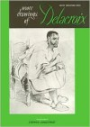 More Drawings of Delacroix (Master Draughtsman Series) - Stephen Longstreet, Eugène Delacroix