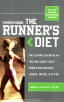 Runner's World The Runner's Diet: The Ultimate Eating Plan That Will Make Every Runner (and Walker) Leaner, Faster, & Fitter - Madelyn H. Fernstrom, Ted Spiker
