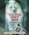 Touching Spirit Bear - Ben Mikaelsen, Lee Tergesen