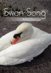 Swan Song: The Great Magical Unknowing Elegance - Mali Berger