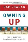 Owning Up: The 14 Questions Every Board Member Needs to Ask - Ram Charan