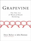 Grapevine: The New Art of Word-Of-Mouth Marketing - Dave Balter, John Butman