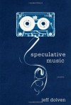 Speculative Music: Poems - Jeff Dolven