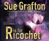 R is for Ricochet (Kinsey Millhone Mystery) - Sue Grafton