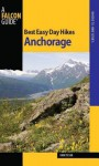 Best Easy Day Hikes Anchorage - John Tyson