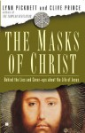 The Masks of Christ: Behind the Lies and Cover-ups About the Life of Jesus - Lynn Picknett, Clive Prince