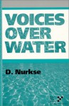 Voices Over Water - D. Nurkse