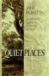 Quiet Places A Woman's Guide to Personal Retreat - Jane Rubietta