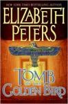Tomb of the Golden Bird (Amelia Peabody, #18) - Elizabeth Peters