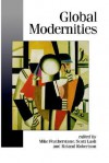Global Modernities - Mike Featherstone, Scott Lash, Roland Robertson