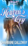 Heaven's Cry - Charmaine Galloway
