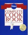 Pillsbury Complete Cookbook: Recipes from America's Most-Trusted Kitchens (Pillsbury) - Pillsbury Editors