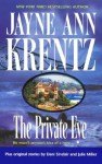 The Private Eye - Jayne Ann Krentz, Julie Miller, Dani Sinclair