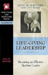 Life-Giving Leadership: Becoming an Effective Spiritual Leader - Jack W. Hayford