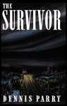 The Survivor (Valancourt 20th Century Classics) - Dennis Parry, Mark Valentine