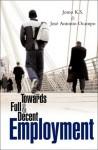 Towards Full and Decent Employment - Jomo K.S., José Antonio Ocampo
