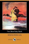The Olive Fairy Book (Dodo Press) - Andrew Lang