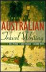 The Oxford Book of Australian Travel Writing - Roslyn Pesman, David L. Walker