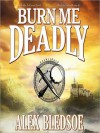 Burn Me Deadly (Audio) - Alex Bledsoe, Judy Young, Stefan Rudnicki
