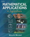 Mathematical Applications in Agriculture [With CDROM] - Nina H. Mitchell, Adrian Mitchell