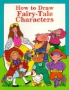 How to Draw Fairy Tale Characters - Pbk - Troll Books, Barbara Soloff-Levy