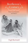 Beethoven's Century: Essays on Composers and Themes - Hugh Macdonald