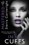 Mastered: In His Cuffs - Sierra Cartwright