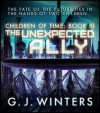 The Unexpected Ally (Children of Time) - G.J. Winters