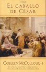 El caballo del César (Saga de Roma, #6) - Colleen McCullough, Carlos Milla Soler
