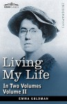 Living My Life, In Two Volumes: Vol. Ii - Emma Goldman