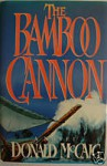 The Bamboo Cannon - Donald McCaig