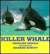 Killer Whale - Caroline Arnold