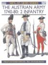 The Austrian Army 1740-80 (2): Infantry - Philip J. Haythornthwaite