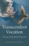 Transcendent Vocation: Why Gay Clergy Tolerate Hypocrisy - Sarah Maxwell