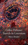 Gilles Deleuze: Travels in Literature - Mary Bryden