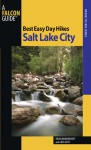 Best Easy Day Hikes Salt Lake City, 2nd - Brian Brinkerhoff, Greg Witt